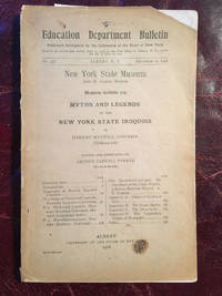 Myths And Legends Of The New York Iroquois By Harriet Maxwell Converse Edited And Annotated By Arthur Caswell Parker