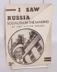 I saw Russia; socialism in the making, by Mrs. Victor Berger