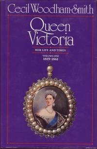 Queen Victoria: Her Life and Times: Volume One 1819 - 1861