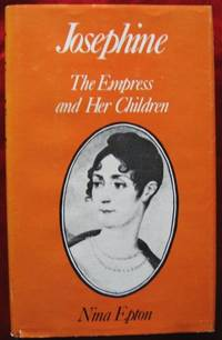 Josephine. The Empress and Her Children