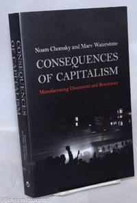 image of Consequences of Capitalism: Manufacturing Discontent and Resistance