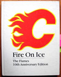image of Fire on Ice. The Flames 10th Anniversary Edition.
