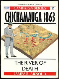 image of CHICKAMAUGA 1863: THE RIVER OF DEATH.  OSPREY MILITARY CAMPAIGN SERIES 17.