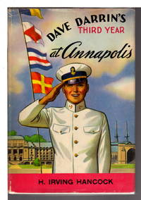 DAVE DARRIN'S THIRD YEAR AT ANNAPOLIS or Leaders of the Second Class Midshipmen. by  1868-1922)  H. Irving (Harrie  - Hardcover  - n.d. (ca 1925, c 1911)  - from Bookfever.com, IOBA (SKU: 64030)