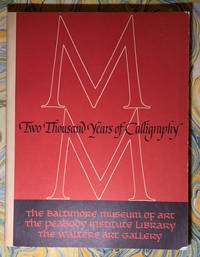 2,000 Years of Calligraphy: A Three-Part Exhibition. June 6 - July 18, 1965. A Comprehensive Catalog