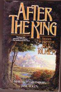 After the King: Stories in Honor of J.R.R. Tolkien - The Halfling House, The Decoy Duck, Revolt of the Sugar Plum Fairies, Gotterdammerung, The Naga, Faith, The Dragon of Tollin, Death and the Lady, Winter's King, Up the Side of the Air, Silver or Gold ++