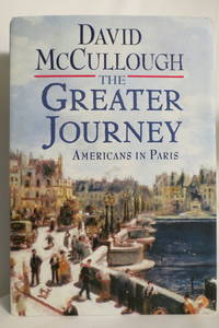 image of THE GREATER JOURNEY Americans in Paris (DJ protected by a brand new,  clear, acid-free mylar cover)