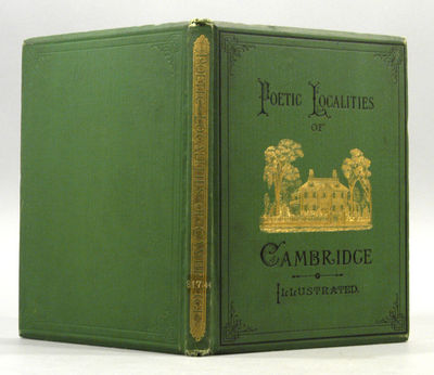 1876. POETIC LOCALITIES OF CAMBRIDGE. Edited (and photographed) by W.J. Stillman. Illustrated with h...