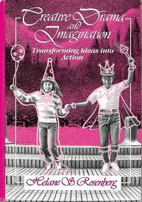 Creative Drama and Imagination by Helene Rosenberg - Hardcover - January 1987 - from Paper Time Machines and Biblio.com