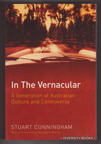 IN THE VERNACULAR : A Generation of Australian Culture and Controversy