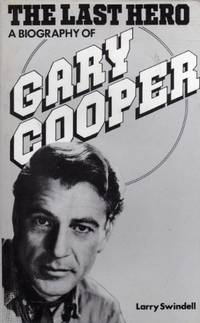 image of The Last Hero: A Biography of Gary Cooper