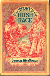 image of The Story of the Irish Race : A Popular History of Ireland. [Tuatha De Danann; Milesians; Ireland Of the Ancients; Conor Macnessa; Cuchullain; TConn Of Hundred Battles; Cormac Macart; Tara; Faris; Fionn & Fian; Break Of Ulster; Niall Of Nine Hostages; Irish Invasions Of Britain; Pagan Ireland; Irish Christianity Before St. Patrick; Brehon Laws; St. Bridget; Women In Ancient Ireland; Colm Cille; Poets; Irish Kingdom Of Scotland; Saints; Learning In Ancient Ireland; Irish Missionaries Abroad; Irish Scholars Abroad; Vikings In Ireland; Hospitability; Tribe; Manner Of Living In Ancient Ireland; Structural Antiquities; Arts; English Invasion; Norman & Gael; Trade In Medieval Ireland; Learning; Geraldines; Henry VIII's Policies; Shane Proud, etc]