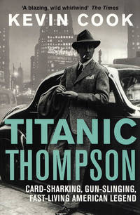 image of Titanic Thompson The Man Who Bet On Everything