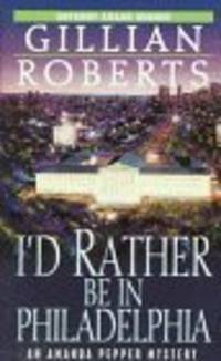 I'd Rather Be in Philadelphia [Paperback]  by Roberts, Gillian