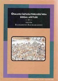 Osmanli Imparatorlugu'nda Dogal Afetler