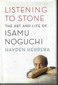 image of LISTENING TO STONE The Art and Life of Isamu Noguchi
