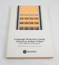 Language Renewal Among American Indian Tribes: Issues, Problems & Prospects