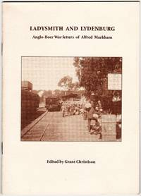 Ladysmith and Lydenburg. Anglo-Boer War letters of Alfred Markham