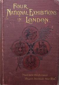 Four National Exhibitions in London and Their Organiser