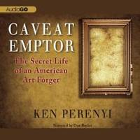 image of Caveat Emptor: The Secret Life of an American Art Forger