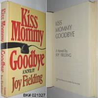Kiss Mommy Goodbye: A Novel