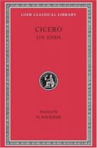 Cicero:On Ends (Loeb Classical Library) by Cicero - Hardcover - 2003-02-01 - from Books Express (SKU: 0674990447n)