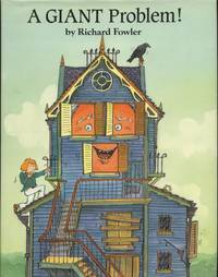 A Giant Problem! by Richard Fowler - First Ed; First Printing indicated.   - 1988. - from Black Cat Hill Books (SKU: 36252)