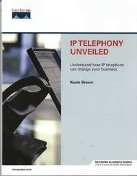 IP Telephony Unveiled