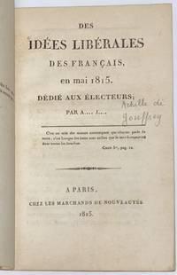 image of Des idées libérales des Français en mai 1815. Dédié aux électeurs. Par A ... J ..