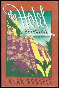 The Hotel Detective by  Alan Russell - Signed First Edition - 1994 - from Bookmarc's (SKU: EC37734BB)