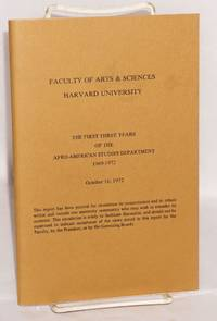 The first three years of the Afro-American Studies Department, 1969-1972 October 16, 1972 by Harvard University. Committee on African Studies - Paperback - 1972 - from Bolerium Books Inc., ABAA/ILAB and Biblio.com