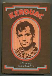 Kerouac: A Biography by  Ann CHARTERS - Hardcover - 1973 - from Between the Covers- Rare Books, Inc. ABAA (SKU: 106428)