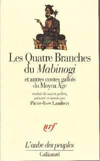 Les quatre branches du Mabinogi, et autres contes gallois du Moyen Âge