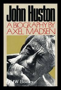 John Huston / by Axel Madsen