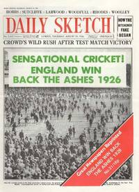 Sensational Cricket ! England Win Back The Ashes 1926. Daily Sketch. Thursday, August 19th, 1926. Great Newspapers Reprinted, Number 31 by --- - 1974 - from Cosmo Books (SKU: 257911)