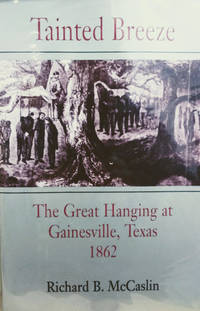 image of Tainted Breeze:  The Great Hangings at Gainesville, Texas 1862