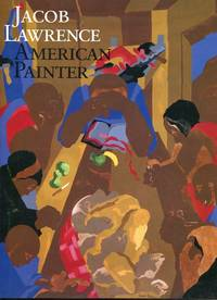 Jacob Lawrence; American Painter by  Ellen Harkins Wheat - Signed First Edition - 1986 - from McBlain Books (SKU: 82428)