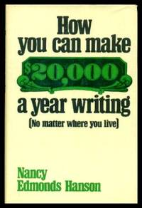 image of HOW YOU CAN MAKE $20,000 A YEAR WRITING - No Matter Where You Live