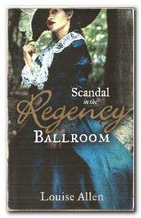 Scandal In The Regency Ballroom  No Place For a Lady / Not Quite a Lady