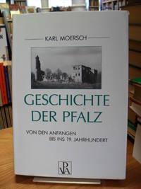 Geschichte der Pfalz - Von den Anfängen bis ins 19. Jahrhundert (signiert), by  Karl Moersch - Signed First Edition - 1987 - from Antiquariat Orban & Streu GbR (SKU: 4882CB)