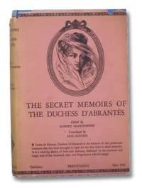 The Secret Memoirs of the Duchess D'Abrantes, 1784-1838