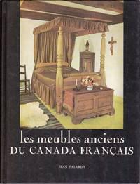 Les meubles anciens du Canada français.