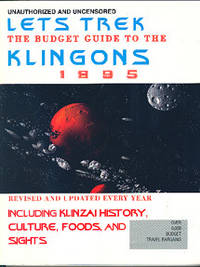 Unauthorized and Unofficial Let's Trek. The Budget Traveller's Guide to Klingon Worlds.