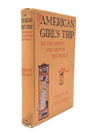 AN AMERICAN GIRL'S TRIP TO THE ORIENT AND AROUND THE WORLD