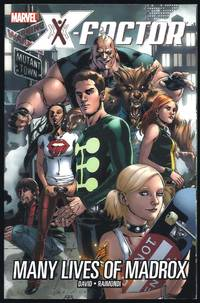 X-Factor Vol. 3: Many Lives Of Madrox by  Pablo  Peter;  Raimondi - Paperback - 1st Edition 1st Printing - 2007 - from Granada Bookstore  (Member IOBA) and Biblio.com