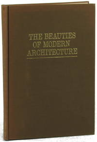 The Beauties of Modern Architecture