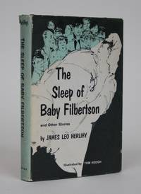 The Sleep of Baby Filbertson, and Other Stories by  James Leo Herlihy - First Edition - 1959 - from Minotavros Books and Biblio.com