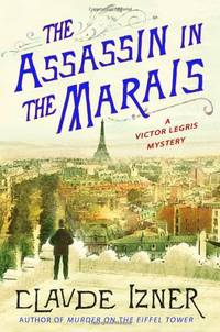 The Assassin in the Marais (Victor Legris Mysteries)