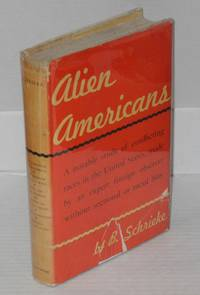 Alien Americans; a study of race relations