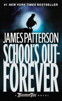 Maximum Ride: Schools Out Forever